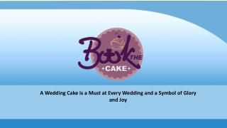 A Wedding cake brings glory to a wedding and hence is an important part!