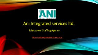 ANI Integrated Services - Manpower Staffing Agency