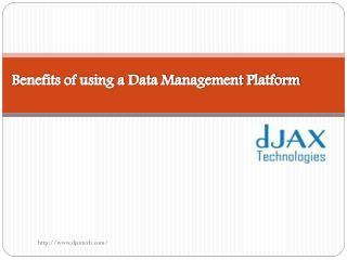 Benefits of using a Data Management Platform