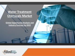 Water Treatment Chemicals Market to See Modest Growth Through 2022
