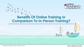 Benefits Of Online Training In Comparison To In-Person Training?