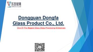 Dong fa Glass product Co., Ltd.