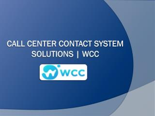Call Center Contact System Solutions | WCC