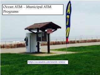 Ocean ATM - Municipal ATM Programs