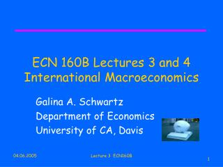 ECN 160B Lectures 3 and 4 International Macroeconomics