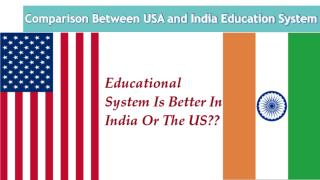 Comparison Between American and the Indian Education System