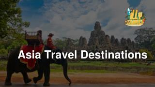 Asia Travel Destinations - Illy Travels