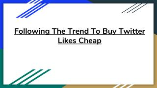 Following The Trend To Buy Twitter Likes Cheap