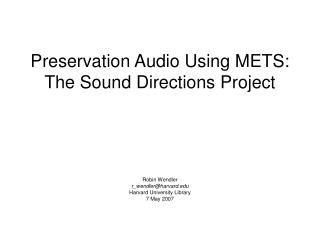 Preservation Audio Using METS: The Sound Directions Project