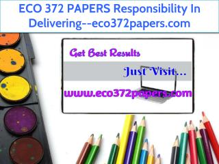 ECO 372 PAPERS Responsibility In Delivering--eco372papers.com