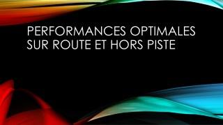 Performances Optimales Sur Route Et Hors Piste