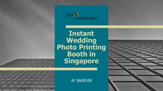 Instant Wedding Photo Printing Booth service at $600.00 only/-