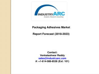 Packaging Adhesives Market Opportunities Analysis 2018-2023