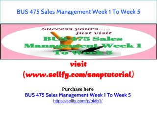 BUS 475 Sales Management Week 1 To Week 5