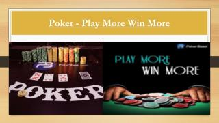 Poker- Play More Win More