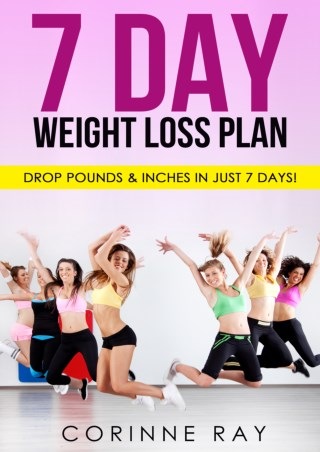THE 7-DAY WEIGHT LOSS PLAN