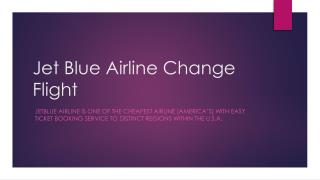 Jet Blue Airline Change Flight