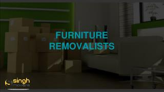 FURNITURE REMOVALISTS - Singh Movers