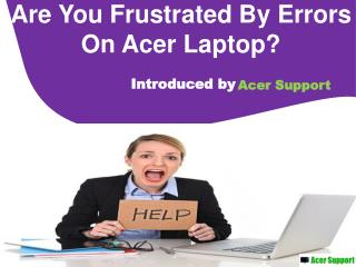 Tech Support for Acer Printer, Desktops AndLlaptops Through Acer Support
