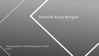 Daniella Rand Morgan - Former Managing Director, Financial Advisor at Morgan Stanley