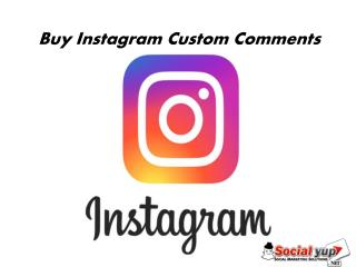 Buy Custom Instagram Comments- Boost Your Profit