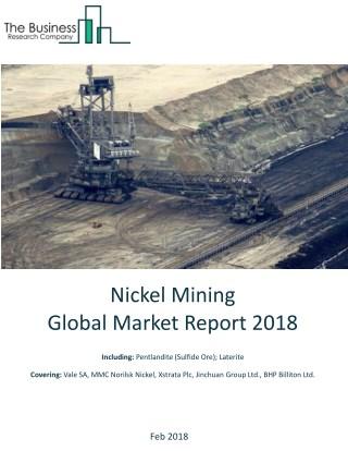 Nickel Mining Global Market Report 2018