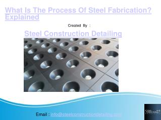 What is the process of steel fabrication -steel construction detailing pvt. ltd