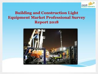 Building and Construction Light Equipment Market Professional Survey Report 2018