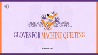Gloves for Machine Quilting - Grabaroo's