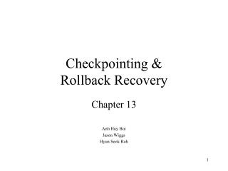 Checkpointing  & Rollback Recovery