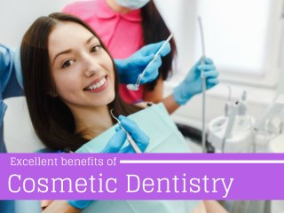 Excellent Benefits of Cosmetic Dentistry