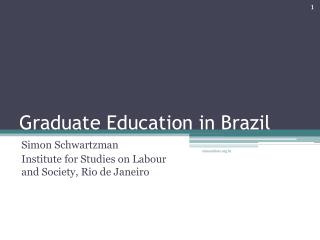 Graduate Education in Brazil