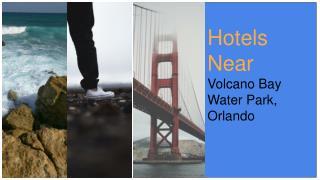 Hotels Near Volcano Bay
