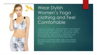 Wear Stylish Women's Yoga clothing and Feel Comfortable