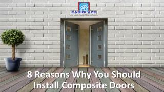 8 Reasons Why You Should Install Composite Doors