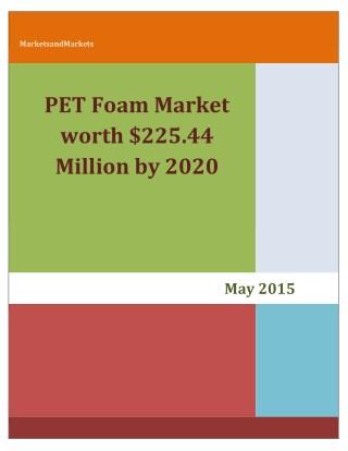 PET Foam Market worth $225.44 Million by 2020