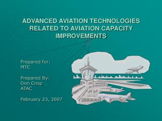 ADVANCED AVIATION TECHNOLOGIES RELATED TO AVIATION CAPACITY IMPROVEMENTS
