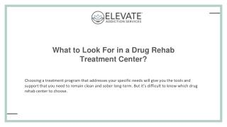 What to look for in a drug rehab treatment center