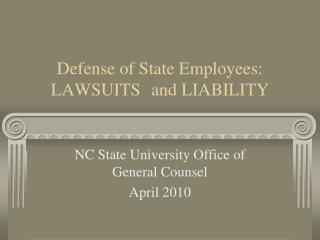 Defense of State Employees:       LAWSUITS  and LIABILITY