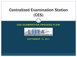 Centralized Examination Station CES