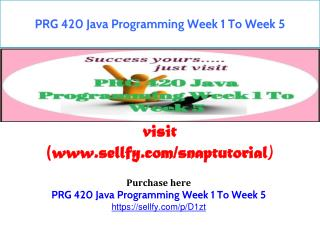 PRG 420 Java Programming Week 1 To Week 5