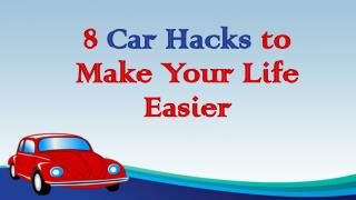 8 Car Hacks to Make Your Life Easier