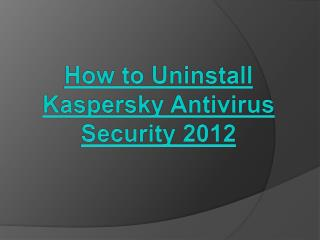 How to Remove Kaspersky Antivirus Internet Security 2012