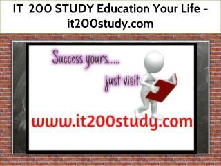 IT  200 STUDY Education Your Life / it200study.com