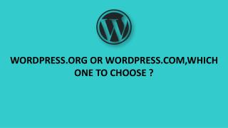 WORDPRESS.ORG OR WORDPRESS.COM,WHICH ONE TO CHOOSE ?