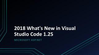 2018 What's New in Visual Studio Code 1.25?