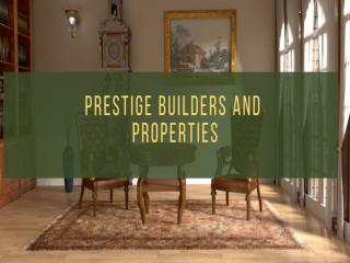 PRESTIGE PROPERTIES AND BUILDERS