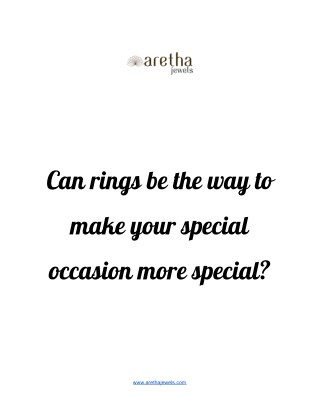 Can rings be the way to make your special occasion more special?