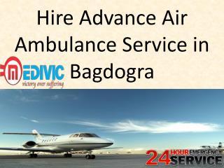 Hire Advance Air Ambulance Service in Bagdogra