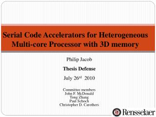 Serial Code Accelerators for Heterogeneous Multi-core Processor with 3D memory